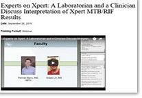 Experts on Xpert: A Laboratorian and a Clinician Discuss Interpretation of Xpert MTB/RIF Results
