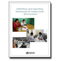 Definitions and Reporting Framework for Tuberculosis – 2013 Revision
