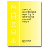 Electronic Recording and Reporting for Tuberculosis Care and Control