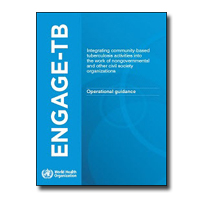 The ENGAGE-TB Approach: Integrating Community-Based Tuberculosis Activities into the Work of Nongovernmental and Other Civil Society Organizations