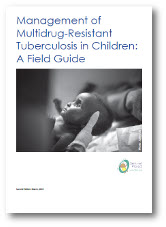 Management of Multidrug-Resistant Tuberculosis in Children: A Field Guide (Second edition)