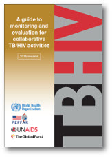 A Guide to Monitoring and Evaluation for Collaborative TB/HIV Activities: 2015 Revision
