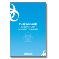 Tuberculosis Laboratory Biosafety Manual