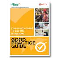 Good Practice Guide: Community-Based TB and HIV Integration